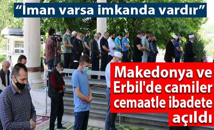 Makedonya ve Erbil'de camiler cemaatle ibadete açıldı
