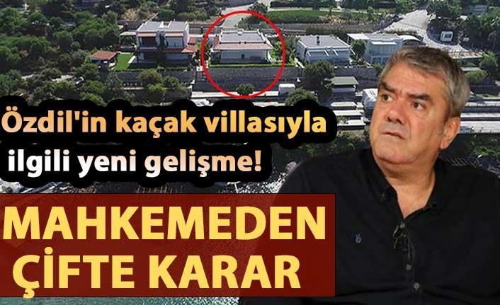 Özdil'in kaçak villasıyla ilgili yeni gelişme! Mahkemeden çifte karar