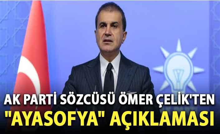 """AK Parti Sözcüsü Ömer Çelik'ten """"Ayasofya"""" açıklaması"""