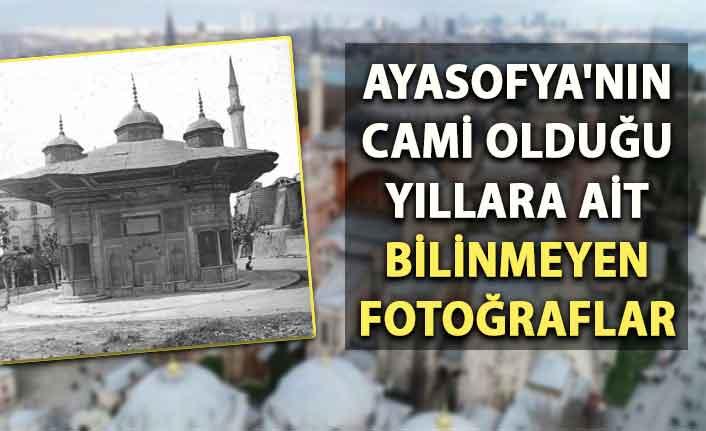 Ayasofya'nın cami olduğu yıllara ait bilinmeyen fotoğraflar