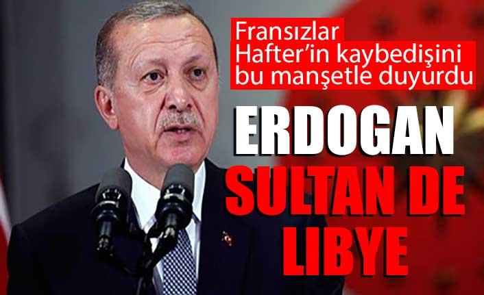 Fransız Le Figaro: Libya'nın Sultanı Erdoğan