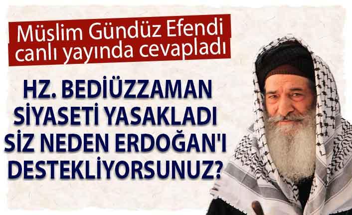 Hz Bediüzzaman siyaseti yasakladı siz neden Erdoğan'ı destekliyorsunuz? Müslim Efendi canlı yayında cevapladı