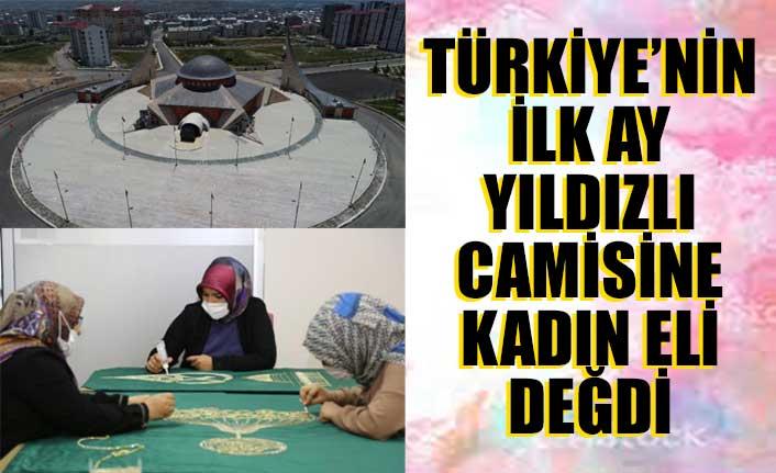 Sivas'ta ay yıldızlı caminin süslemesini kadınlar yaptı