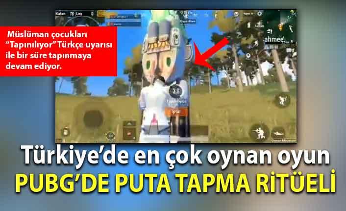 Türkiye'de en çok oynan oyun PUBG'de müslüman çocuklar puta taptırılıyor!