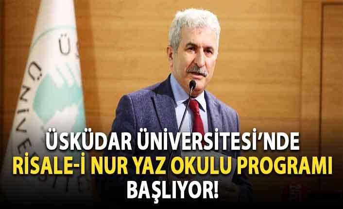 Üsküdar Üniversitesi'nde Risale-i Nur Yaz Okulu Programı başlıyor