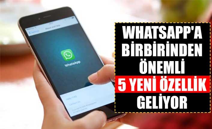 WhatsApp'a birbirinden önemli 5 yeni özellik geliyor