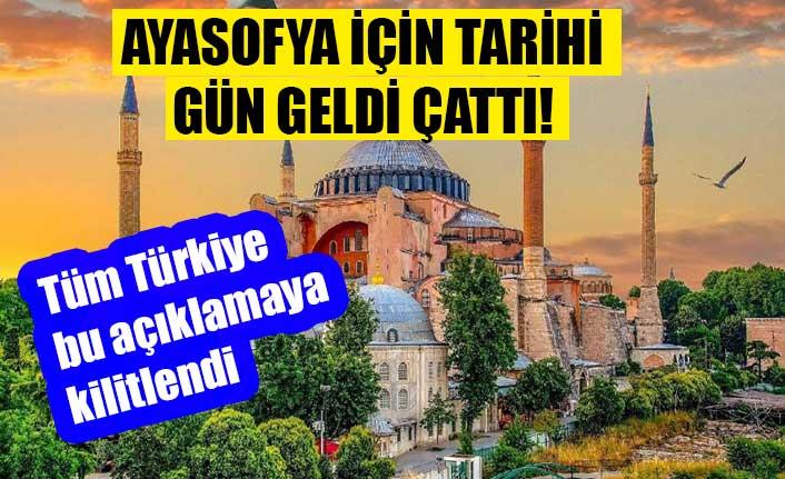 Ayasofya için tarihi gün geldi çattı! Tüm Türkiye bu açıklamaya kilitlendi