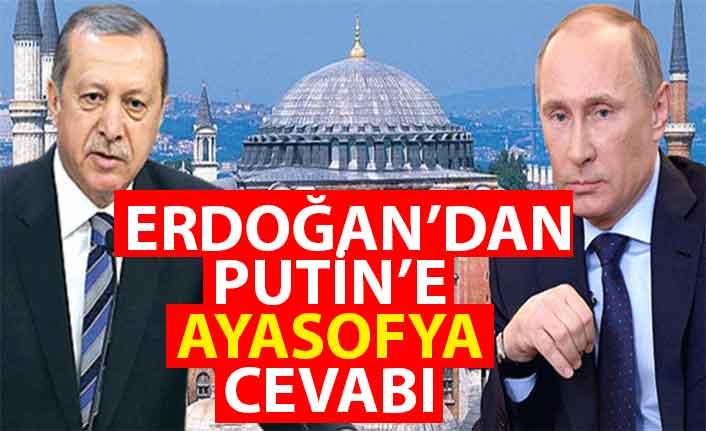Cumhurbaşkanı Erdoğan'dan Putin'e Ayasofya cevabı