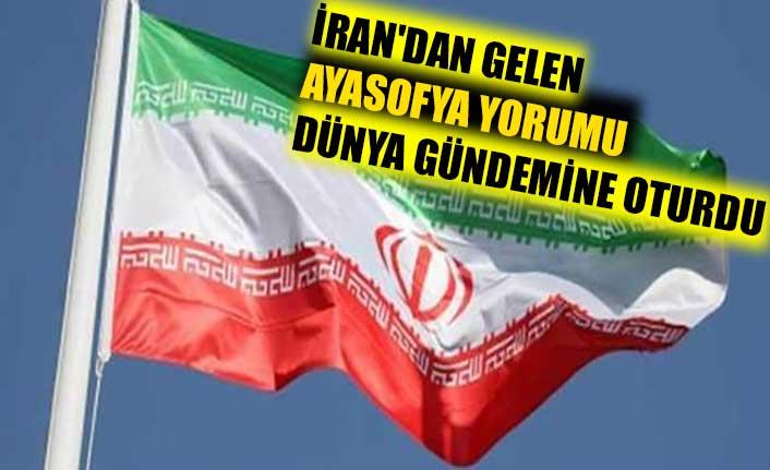 İran'dan gelen Ayasofya yorumu dünya gündemine oturdu