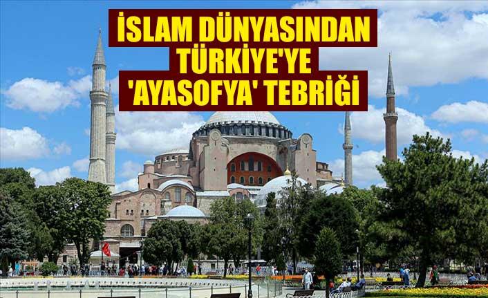 İslam dünyasından Türkiye'ye 'Ayasofya' tebriği