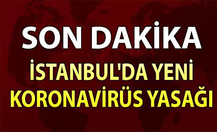 İstanbul'da yeni koronavirüs yasağı