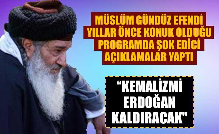 """Müslüm Gündüz Efendi yıllar önce şok edici açıklamalar yaptı. """"Kemalizmi Erdoğan kaldıracak"""""""