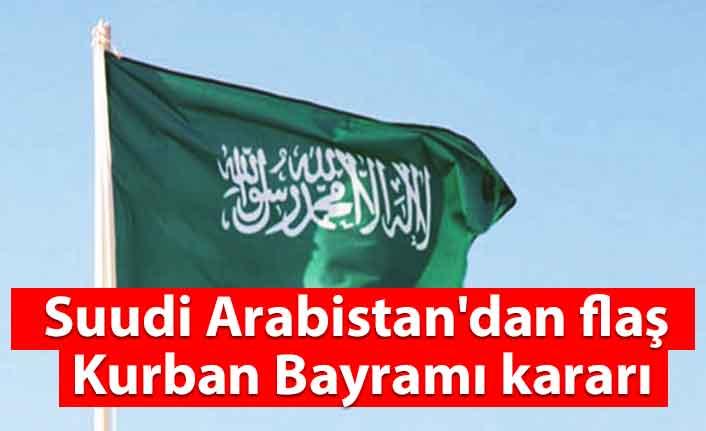 Suudi Arabistan'dan flaş Kurban Bayramı kararı