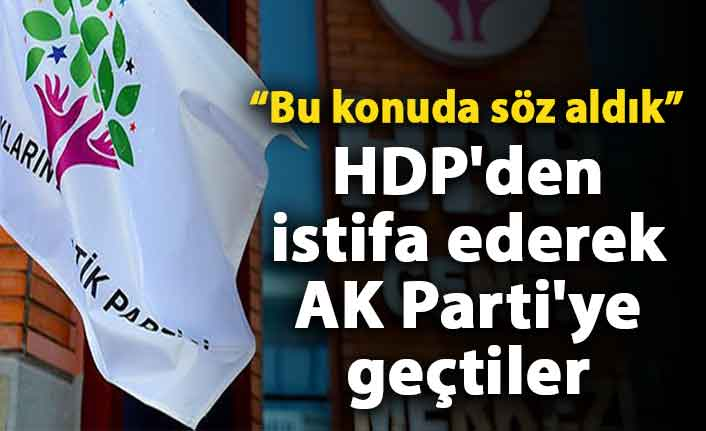 HDP'den istifa ederek AK Parti'ye geçtiler