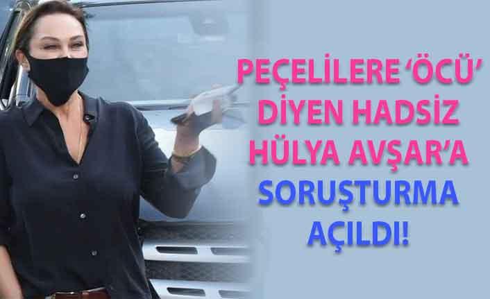 Hülya Avşar'a soruşturma açıldı!