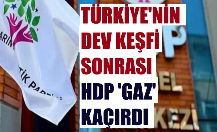 Türkiye'nin dev keşfi sonrası HDP 'gaz' kaçırdı