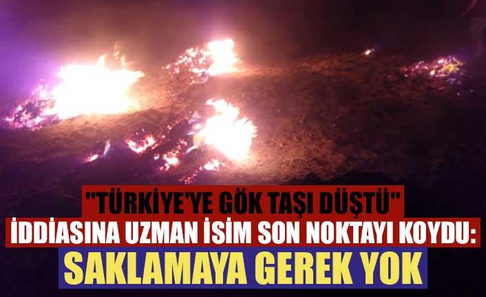"""""""Türkiye'ye gök taşı düştü"""" iddiasına uzman isim son noktayı koydu: Saklamaya gerek yok"""