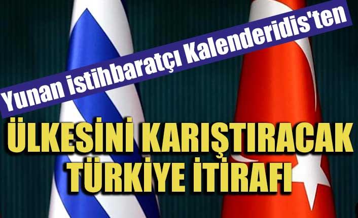 Yunan istihbaratçı Kalenderidis'ten ülkesini karıştıracak Türkiye itirafı