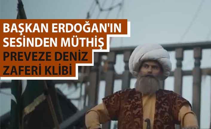 Başkan Erdoğan'ın sesinden müthiş Preveze Deniz Zaferi klibi