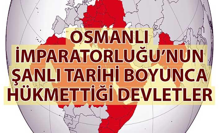 Osmanlı İmparatorluğu'nun hükmettiği devletler
