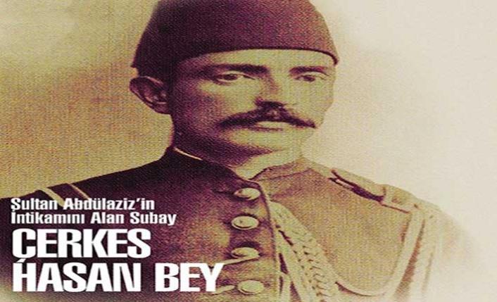 Sultan Abdülaziz'in katli ve Çerkes Hasan'ın intikam cinayetleri