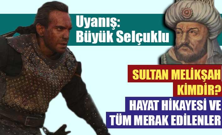 Büyük Selçuklu İmparatoru Sultan Melikşah'ın hayat hikayesi ve tüm merak edilenler