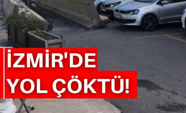 İzmir'de yol çöktü!