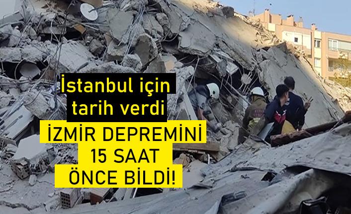 İzmir depremini 15 saat önce bildi! İstanbul için tarih verdi