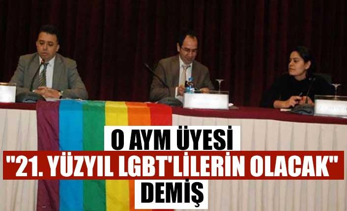 """O AYM üyesi """"21. Yüzyıl LGBT'lilerin olacak"""" demiş"""