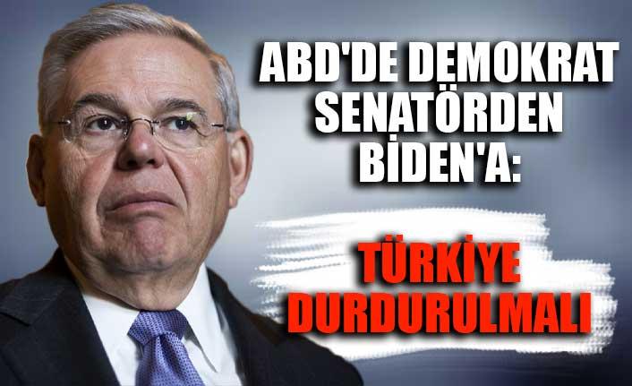 ABD'de Demokrat senatörden Biden'a: Türkiye durdurulmalı