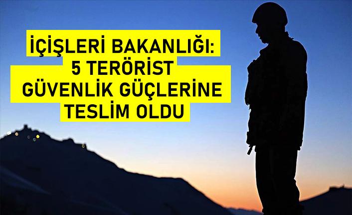 İçişleri Bakanlığı: 5 terörist güvenlik güçlerine teslim oldu