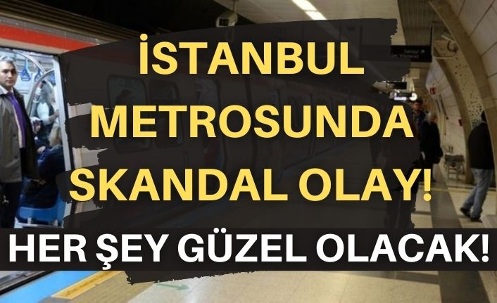 İstanbul Metrosu'ndan skandal görüntüler