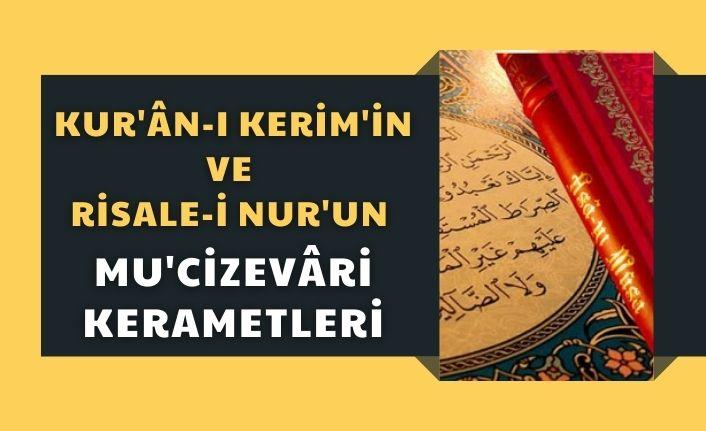 Kur'ân-ı Kerim'in ve  Risale-i Nur'un mu'cizevâri kerametleri