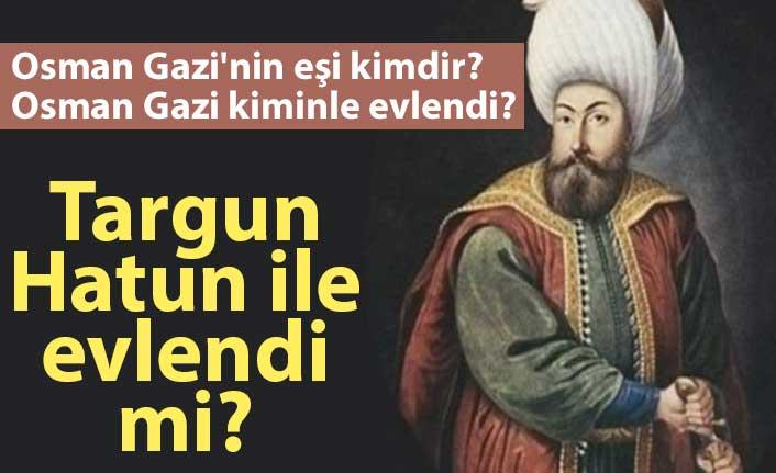 Osman Gazi'nin eşi kimdir? Osman Gazi kiminle evlendi?