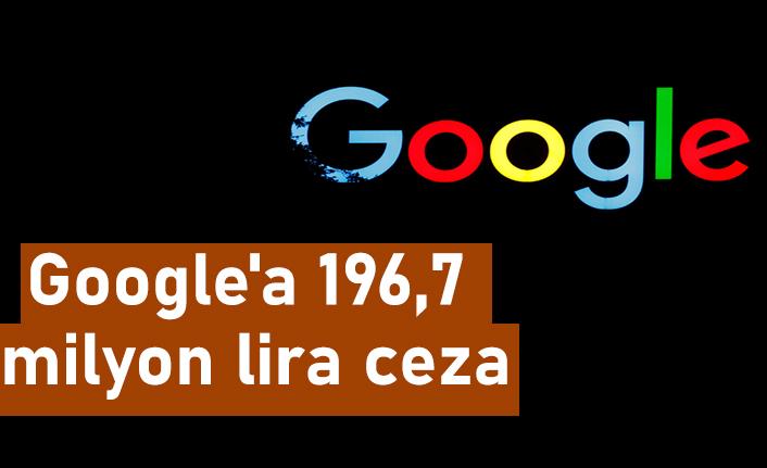 Rekabet Kurulu'ndan Google'a 196,7 milyon lira ceza