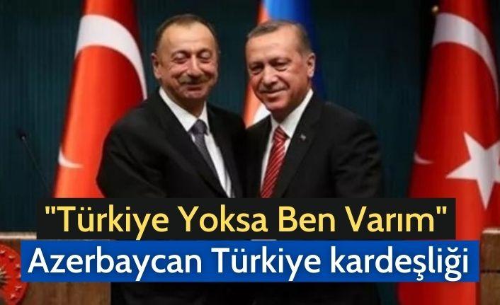 """""""Türkiye Yoksa Ben Varım"""" Azerbaycan Türkiye kardeşliği"""