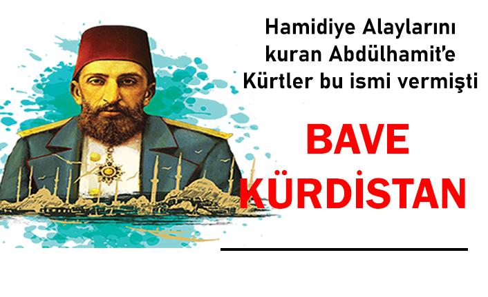 Üstel: Kürtler Abdülhamit'e Bave Kürdistan derdi