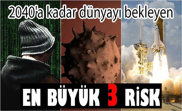 2040'a kadar dünyayı bekleyen en büyük 3 risk