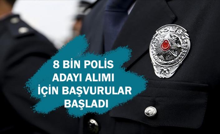 8 bin polis adayı alımı için başvurular başladı