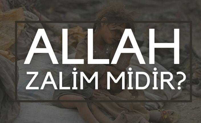 Allah Zalim midir?
