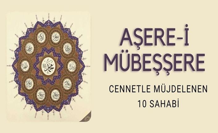 AŞERE-İ MÜBEŞŞERE - CENNETLE MÜJDELENEN 10 SAHABİ