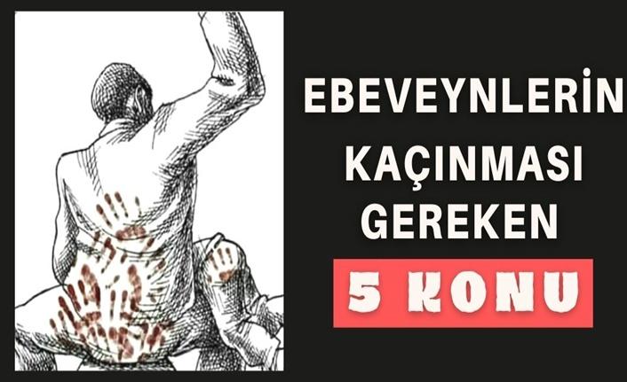 EBEVEYNLERİN KAÇINMASI GEREKEN 5 KONU