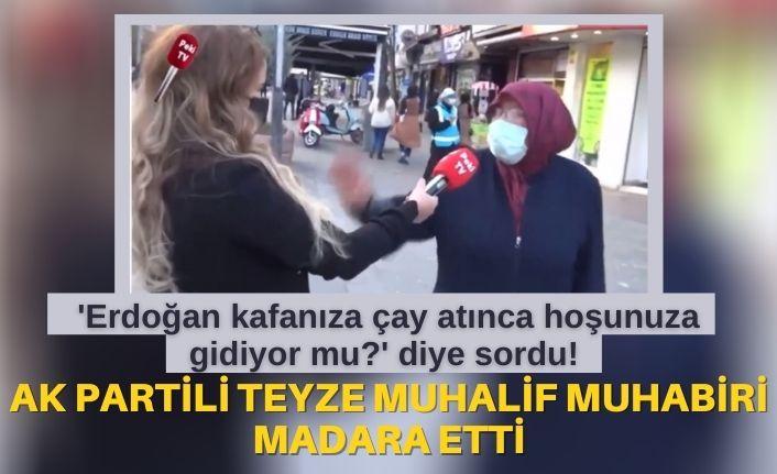 'Erdoğan kafanıza çay atınca hoşunuza gidiyor mu?' diye sordu! AK Partili teyze muhalif muhabiri madara etti