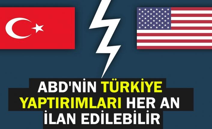 Reuters: ABD'nin Türkiye yaptırımları her an ilan edilebilir