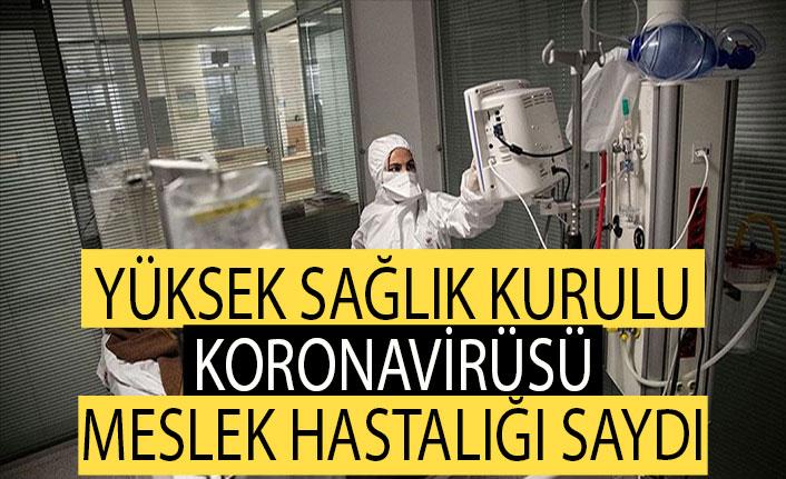 SGK Yüksek Sağlık Kurulu, koronavirüsü meslek hastalığı saydı