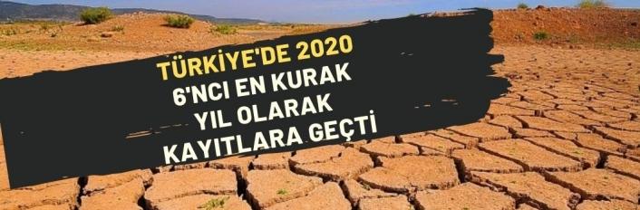 Türkiye'de 2020, 6'ncı en kurak yıl olarak kayıtlara geçti
