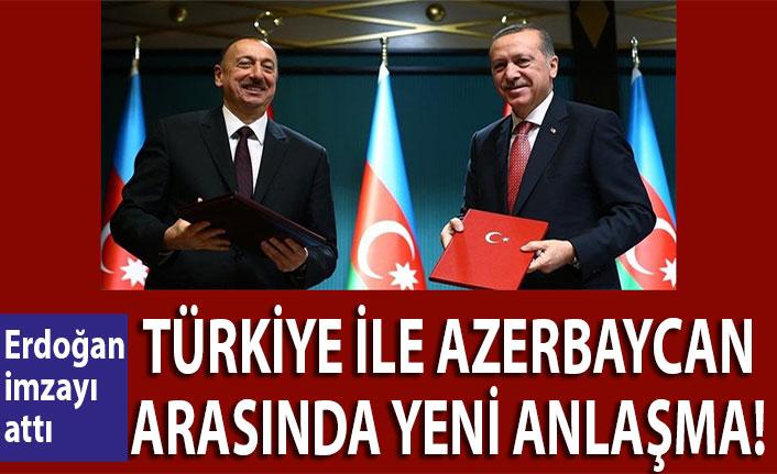 Türkiye ile Azerbaycan arasında yeni anlaşma! Erdoğan imzayı attı