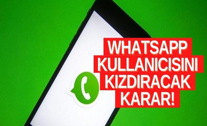 WhatsApp kullanıcılarını kızdıracak gelişme