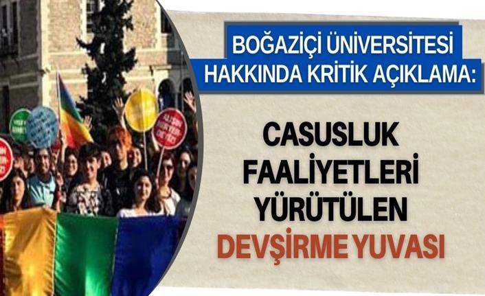 Boğaziçi Üniversitesi hakkında kritik açıklama: Casusluk faaliyetleri yürütülen devşirme yuvası