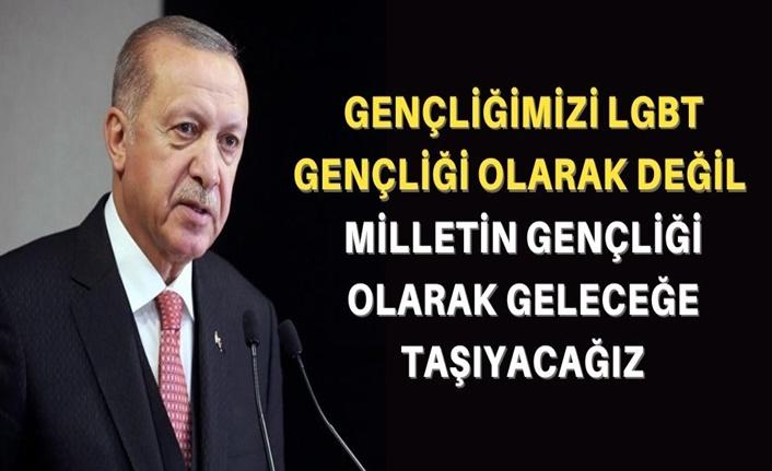 Cumhurbaşkanı Erdoğan: Bize LGBT gençliği değil böyle gençler lazım